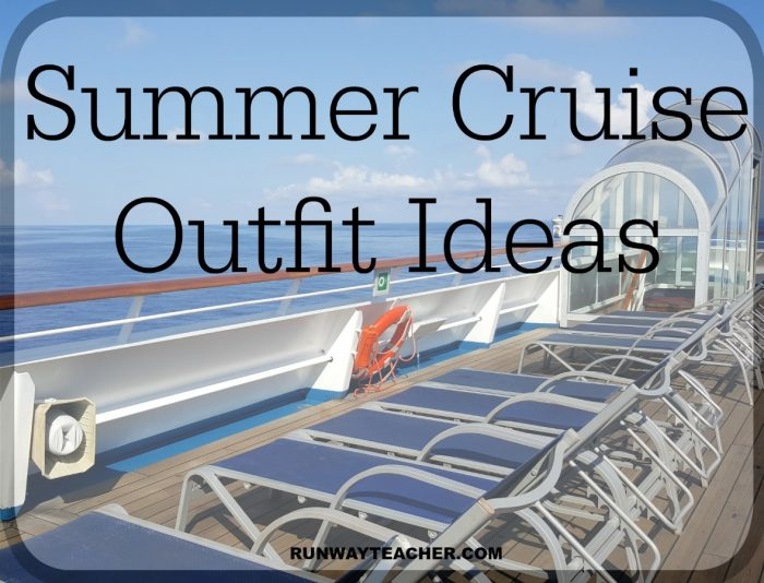Summer Cruise Outfit Ideas